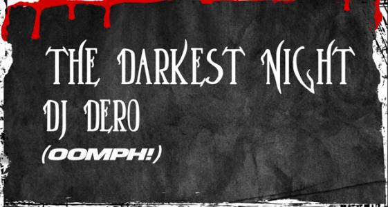 Darkest Night – DJ Dero (Oomph!)